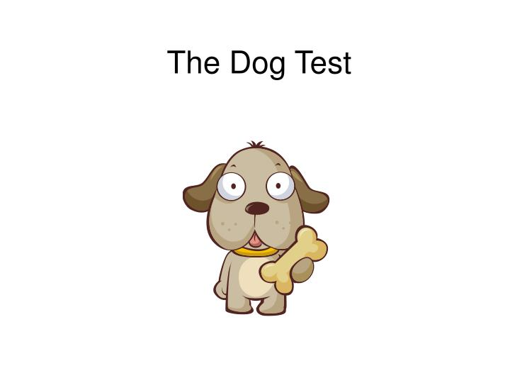The Dog Test