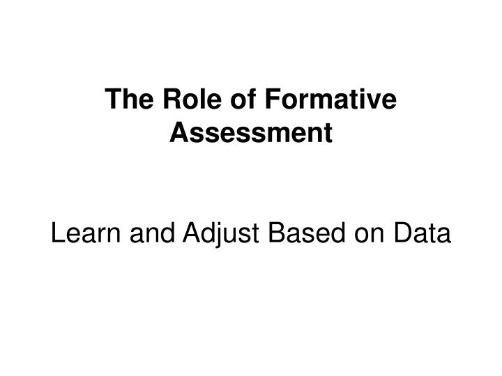 The Role of Formative Assessment