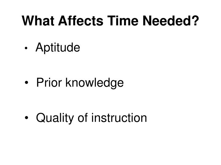 What Affects Time Needed?