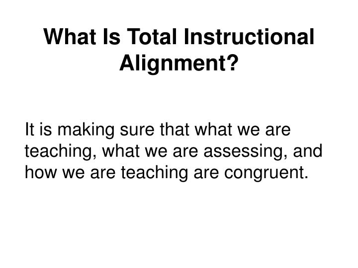 What Is Total Instructional Alignment?