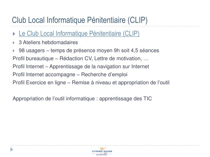 Club Local Informatique Pénitentiaire (CLIP)