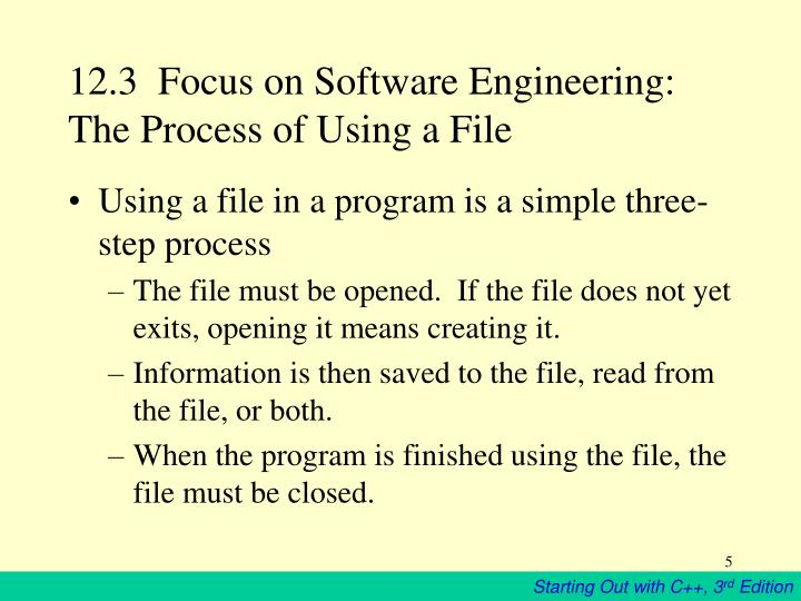 12.3  Focus on Software Engineering:  The Process of Using a File