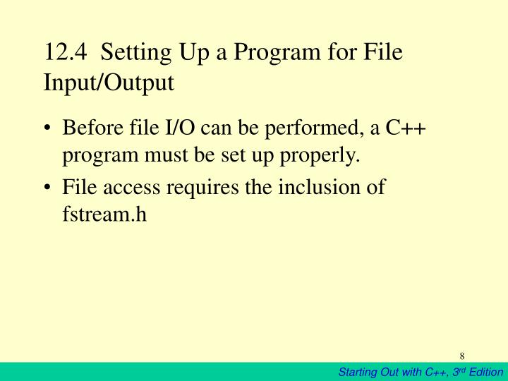 12.4  Setting Up a Program for File Input/Output