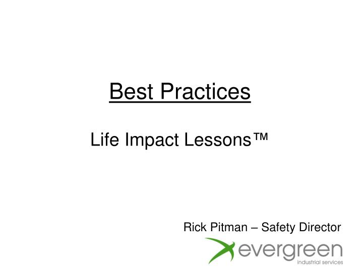 Best practices life impact lessons
