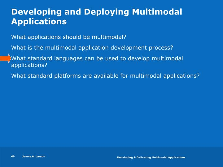 Developing and Deploying Multimodal Applications