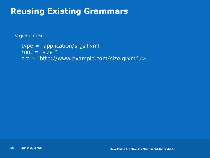 Reusing Existing Grammars
