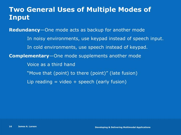 Two General Uses of Multiple Modes of Input