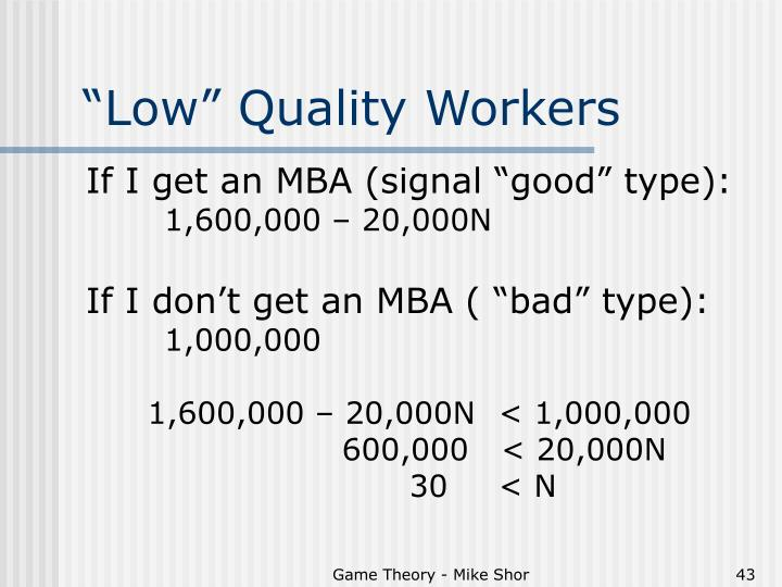 """""""Low"""" Quality Workers"""