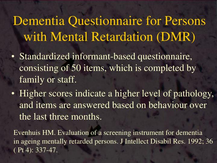 Dementia Questionnaire for Persons with Mental Retardation (DMR)