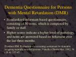 dementia questionnaire for persons with mental retardation dmr