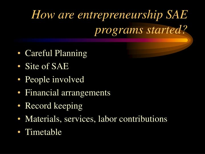 How are entrepreneurship SAE programs started?