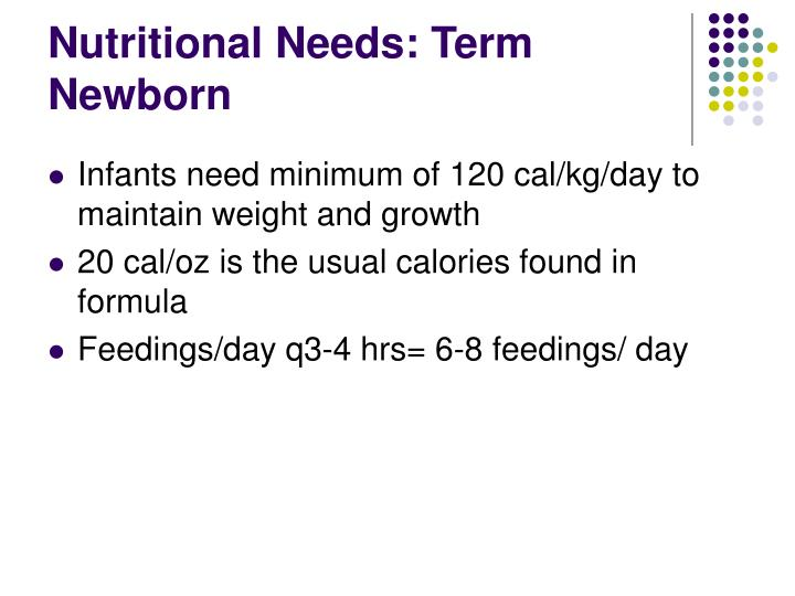 Nutritional Needs: Term Newborn