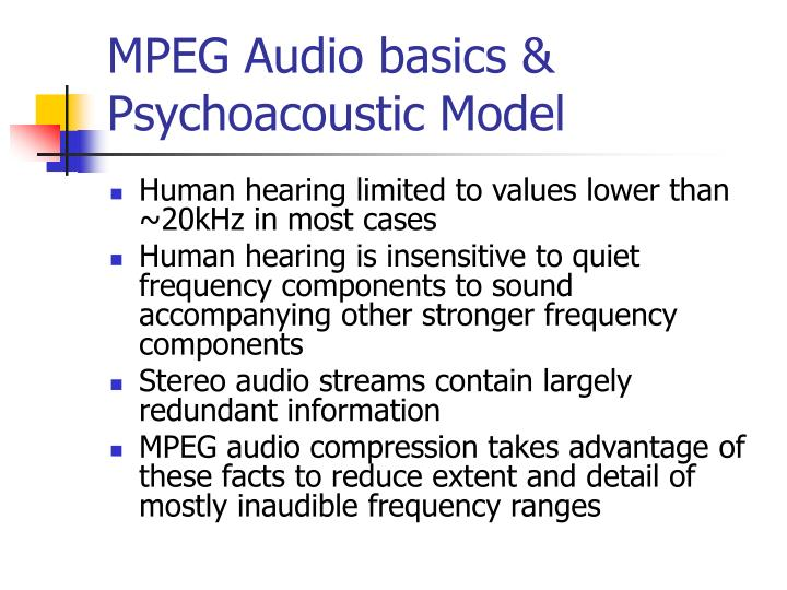 MPEG Audio basics & Psychoacoustic Model