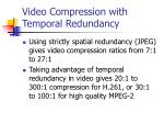 video compression with temporal redundancy