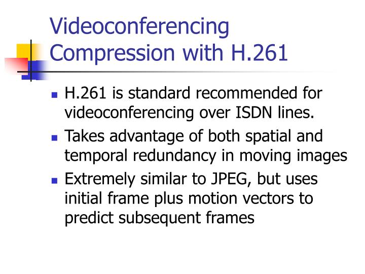 Videoconferencing Compression with H.261