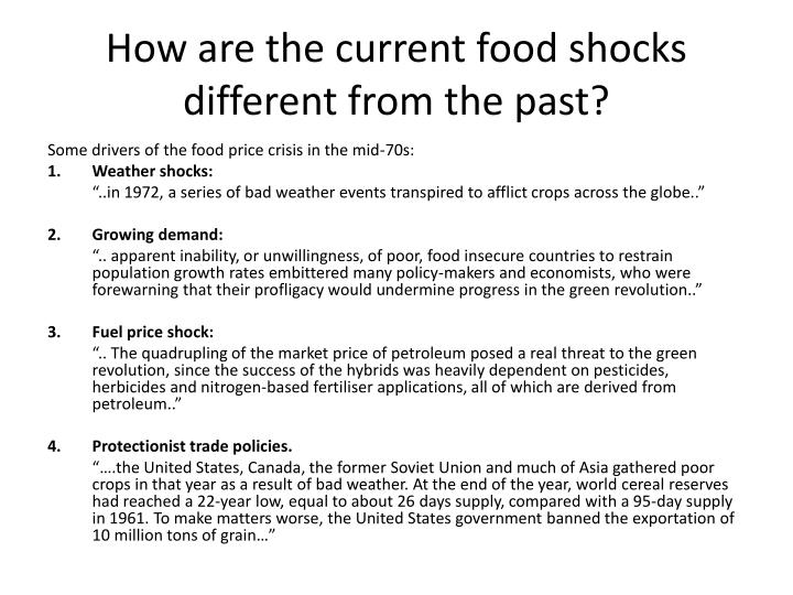 How are the current food shocks different from the past?