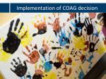 implementation of coag decision