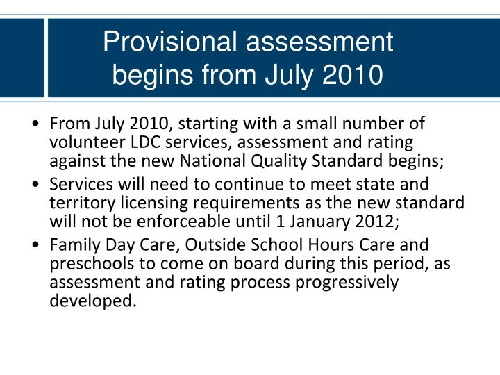 Provisional assessment begins from July 2010