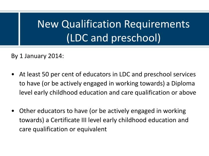 New Qualification Requirements (LDC and preschool)