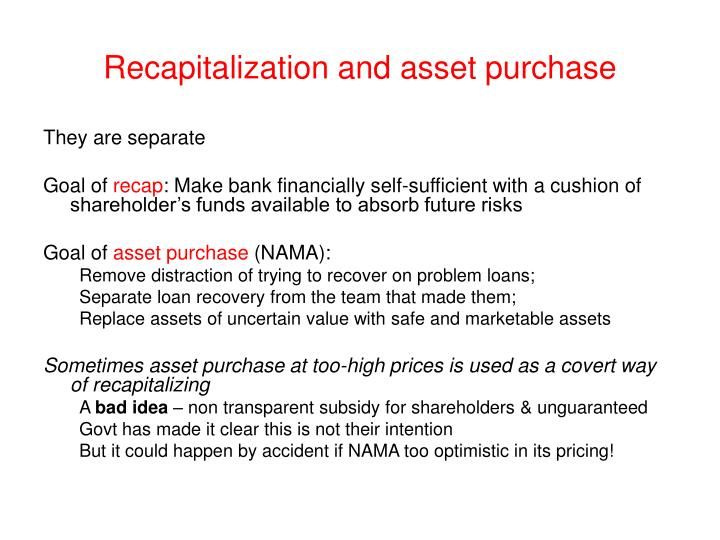 Recapitalization and asset purchase