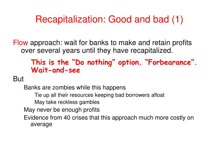 Recapitalization: Good and bad (1)