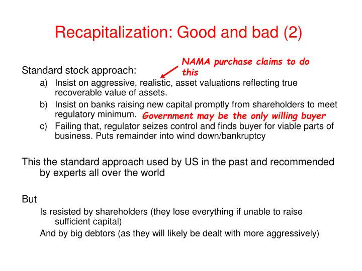 Recapitalization: Good and bad (2)