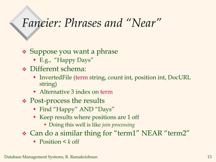 """Fancier: Phrases and """"Near"""""""