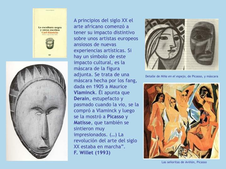 A principios del siglo XX el arte africano comenzó a tener su impacto distintivo sobre unos artistas europeos ansiosos de nuevas experiencias artísticas. Si hay un símbolo de este impacto cultural, es la máscara de la figura adjunta. Se trata de una máscara hecha por los fang, dada en 1905 a Maurice