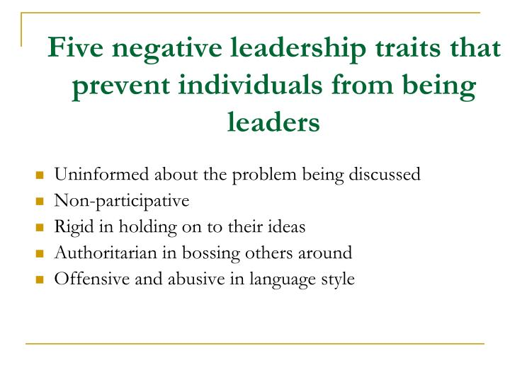 Five negative leadership traits that prevent individuals from being leaders