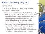 study 2 evaluating subgroups
