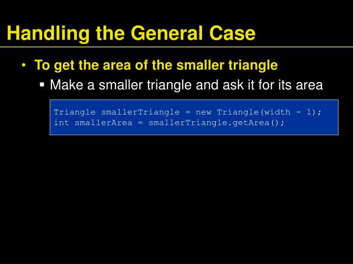 Handling the General Case