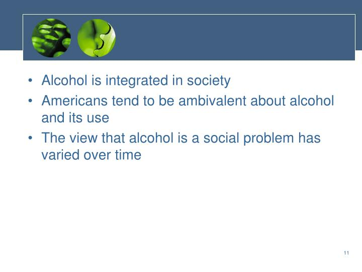 Alcohol is integrated in society