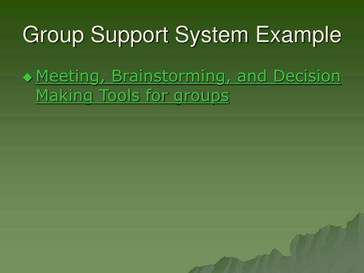 Group Support System Example