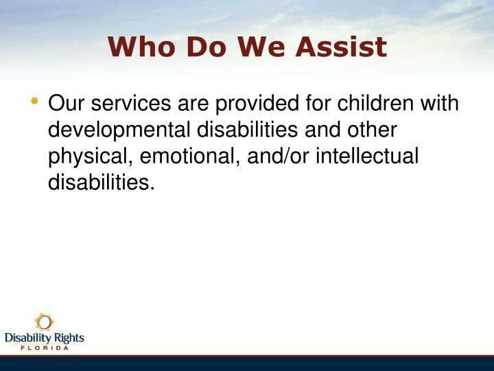 Who Do We Assist
