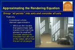 approximating the rendering equation1