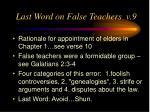last word on false teachers v 9