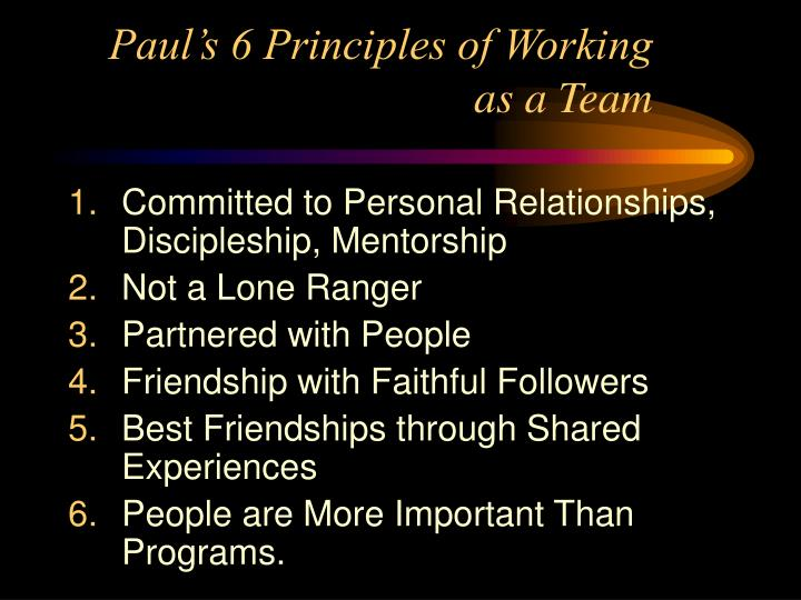 Paul's 6 Principles of Working as a Team