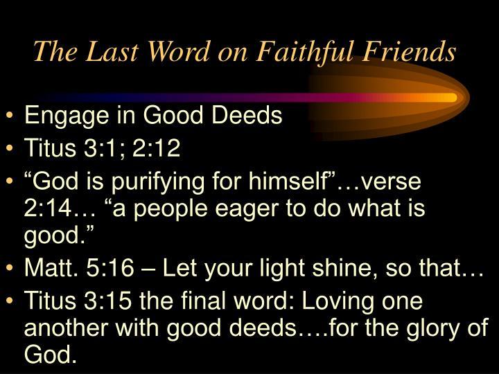 The Last Word on Faithful Friends