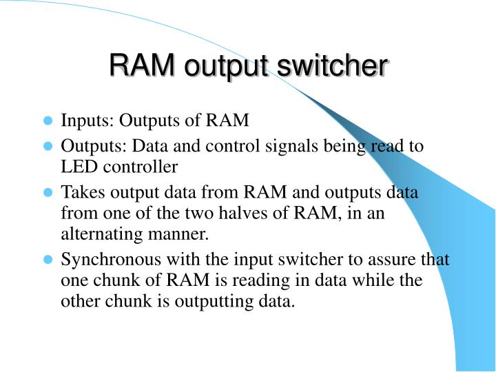 RAM output switcher