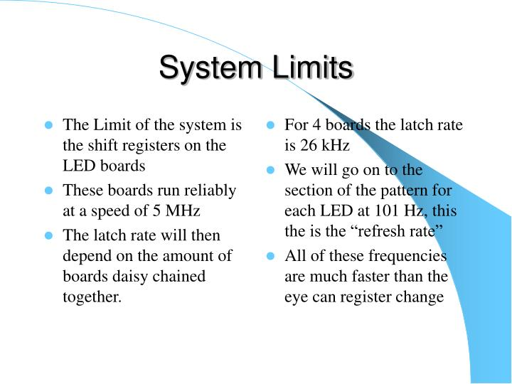 The Limit of the system is the shift registers on the LED boards