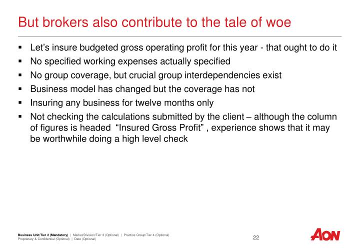 But brokers also contribute to the tale of woe