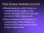 time division switches cont d