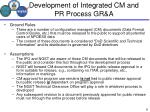 development of integrated cm and pr process gr a