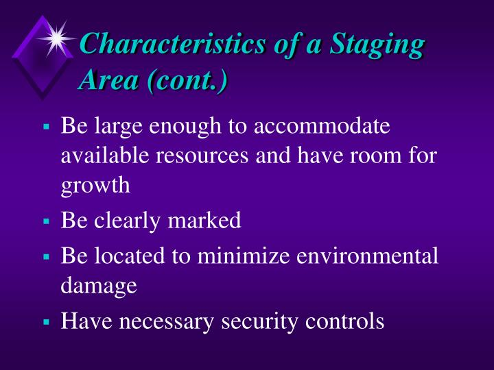 Characteristics of a Staging Area (cont.)