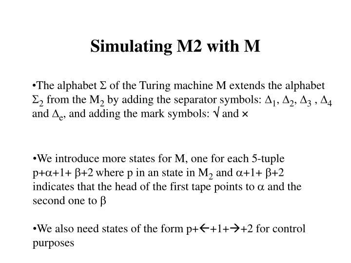 Simulating M2 with M