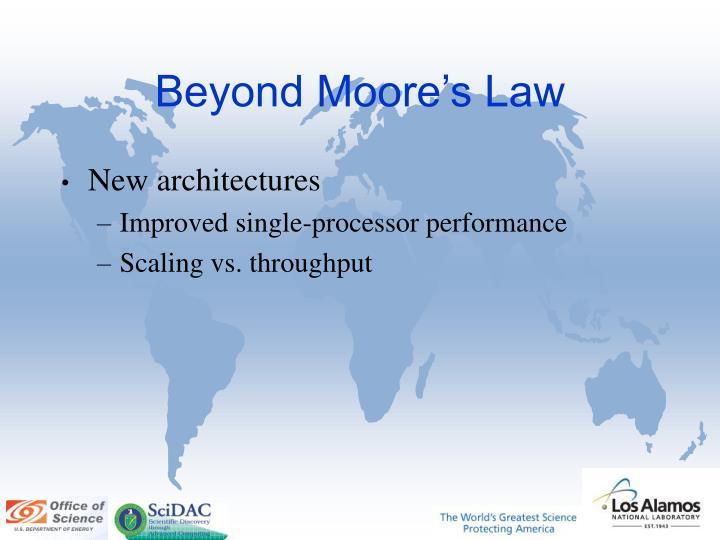 Beyond Moore's Law