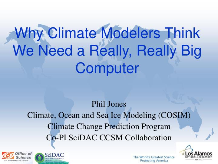why climate modelers think we need a really really big computer