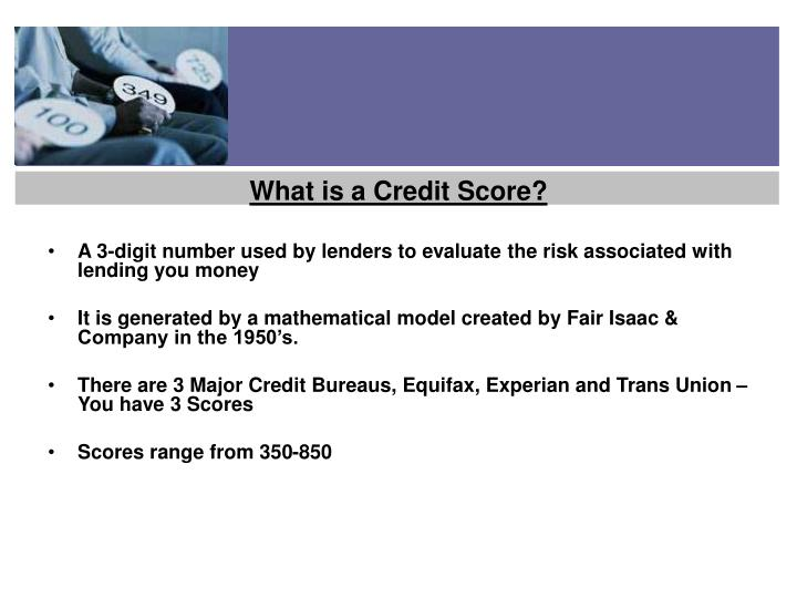 A 3-digit number used by lenders to evaluate the risk associated with lending you money
