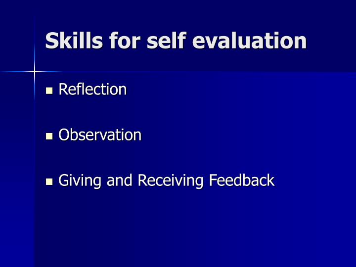 Skills for self evaluation