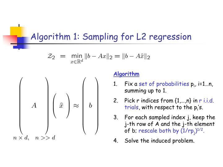 Algorithm 1: Sampling for L2 regression